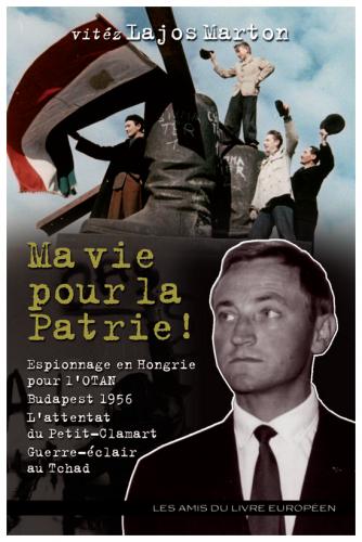 Lajos Marton, De Gaulle, attentats du petit Clamart, Budapest 1956, mercenaire, communisme, Hongrie